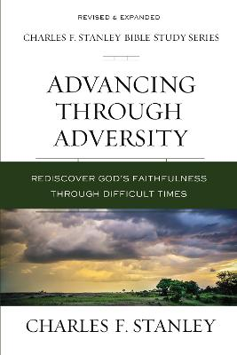 Advancing Through Adversity: Rediscover God's Faithfulness Through Difficult Times book