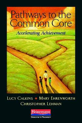 Pathways to the Common Core by Lucy Calkins