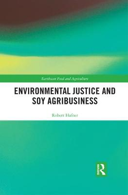 Environmental Justice and Soy Agribusiness by Robert Hafner
