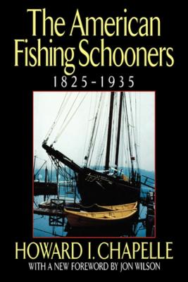 The American Fishing Schooners, 1825-1935 by Howard Irving Chapelle