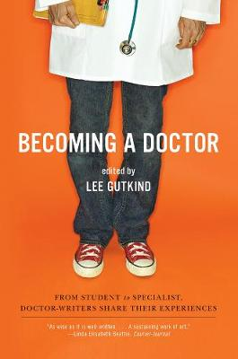 Becoming a Doctor by Lee Gutkind