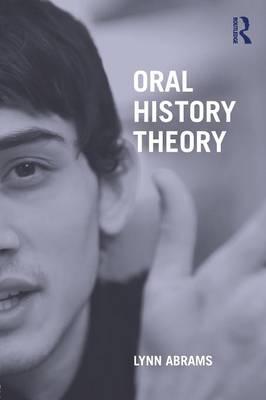 Oral History Theory by Lynn Abrams