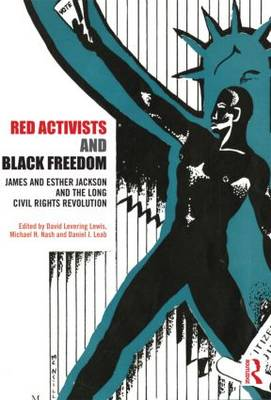 Red Activists and Black Freedom by David Levering Lewis