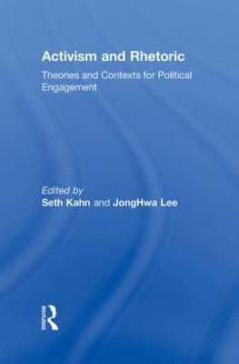 Activism and Rhetoric by JongHwa Lee