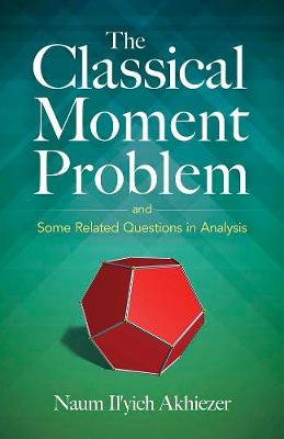 The Classical Moment Problem: and Some Related Questions in Analysis book
