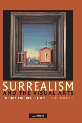 Surrealism and the Visual Arts by Kim Grant