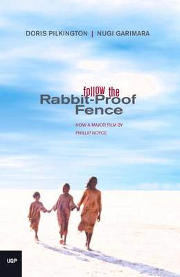 Follow The Rabbit Proof Fence by Doris Garimara Pilkington