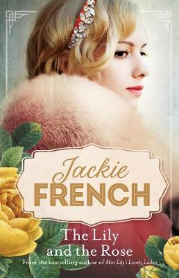 The The Lily and the Rose by Jackie French