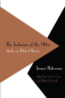 The Inclusion of the Other: Studies in Political Theory by Jurgen Habermas