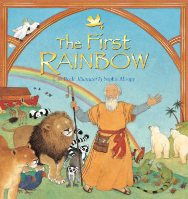 The First Rainbow by Lois Rock