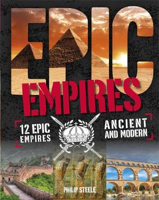 Epic!: Empires by Philip Steele