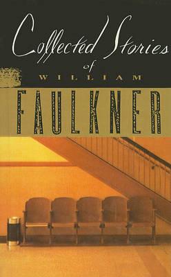 Collected Stories of William Faulkner by William Faulkner