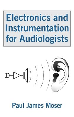 Electronics and Instrumentation for Audiologists book