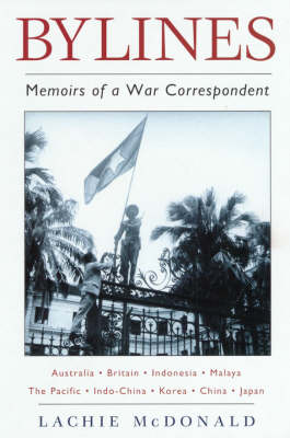 Memoirs of a War Correspondent by Lachie McDonald