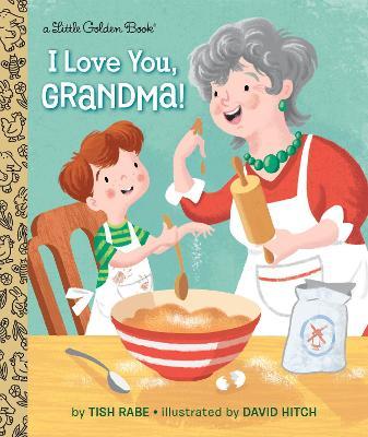 I Love You, Grandma! by Tish Rabe