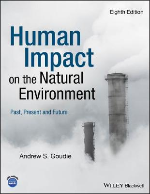 Human Impact on the Natural Environment by Andrew S. Goudie