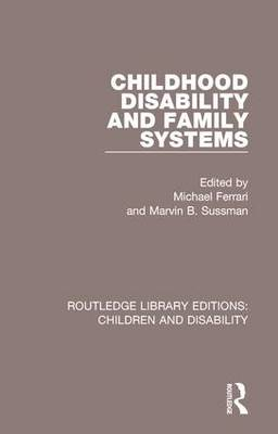 Childhood Disability and Family Systems by Michael Ferrari