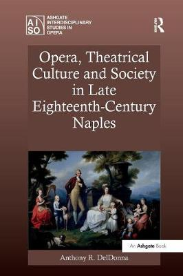 Opera, Theatrical Culture and Society in Late Eighteenth-Century Naples book