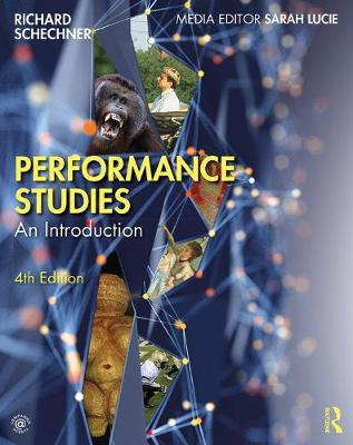 Performance Studies: An Introduction by Richard Schechner
