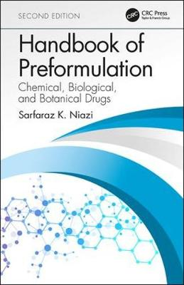 Handbook of Preformulation: Chemical, Biological, and Botanical Drugs, Second Edition book