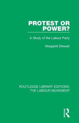 Protest or Power?: A Study of the Labour Party book