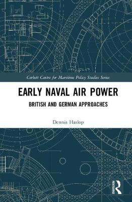 Early Naval Air Power by Dennis Haslop