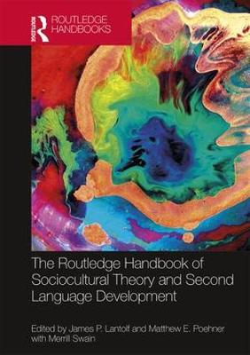 The Routledge Handbook of Sociocultural Theory and Second Language Development by James P. Lantolf