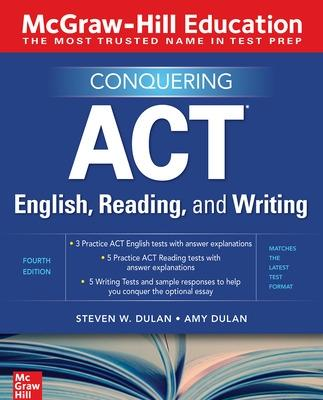 McGraw-Hill Education Conquering ACT English, Reading, and Writing, Fourth Edition by Steven Dulan