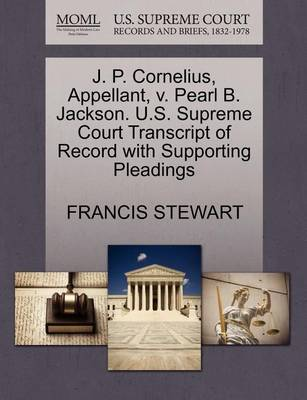 J. P. Cornelius, Appellant, V. Pearl B. Jackson. U.S. Supreme Court Transcript of Record with Supporting Pleadings by Francis Stewart