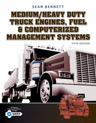 Medium/Heavy Duty Truck Engines, Fuel & Computerized Management Systems by Sean Bennett