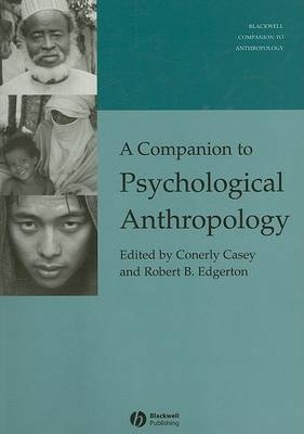 Companion to Psychological Anthropology by Conerly Casey