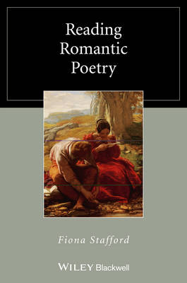 Reading Romantic Poetry by Fiona Stafford