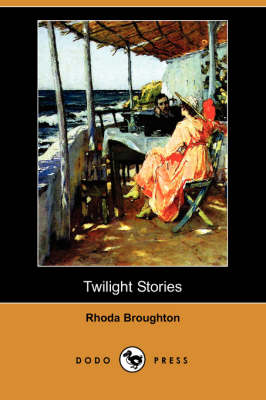 Twilight Stories (Dodo Press) by Rhoda Broughton