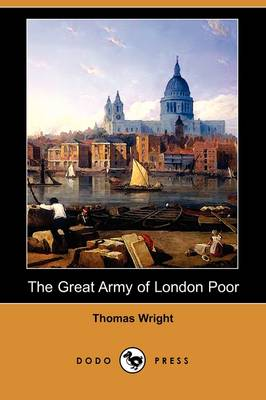 The Great Army of London Poor by Thomas Wright