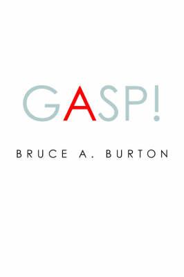 Gasp! by Bruce a Burton