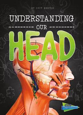 Understanding Our Head by Lucy Beevor