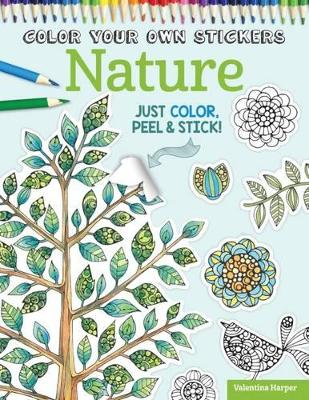 Color Your Own Stickers Nature by Valentina Harper