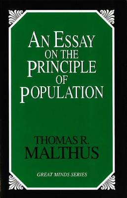 An Essay On The Principle Of Population, An by Thomas Robert Malthus