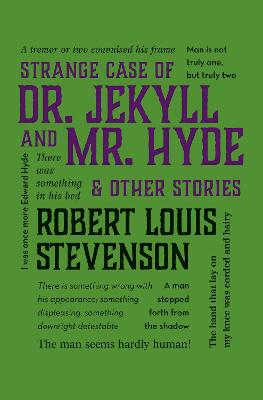 The Strange Case of Dr. Jekyll and Mr. Hyde & Other Stories by Robert Louis Stevenson