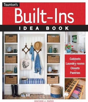 Built-Ins Idea Book by Heather J. Paper