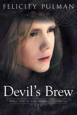 Devil's Brew: The Janna Chronicles 5 by Felicity Pulman