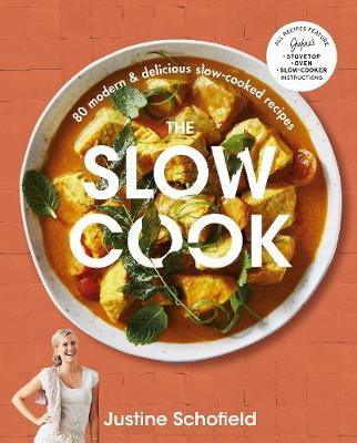 The Slow Cook: 80 modern & delicious slow-cooked recipes book