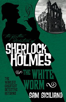 The Further Adventures of Sherlock Holmes by Sam Siciliano