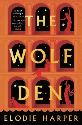 The Wolf Den by Elodie Harper