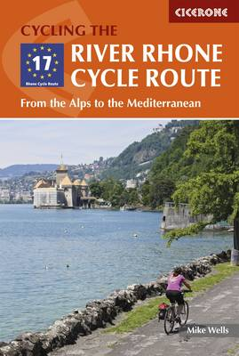 The River Rhone Cycle Route by Mike Wells