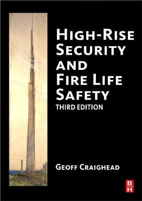 High-Rise Security and Fire Life Safety by Geoff Craighead