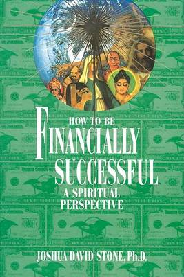 How to Be Financially Successful by Dr Joshua David Stone
