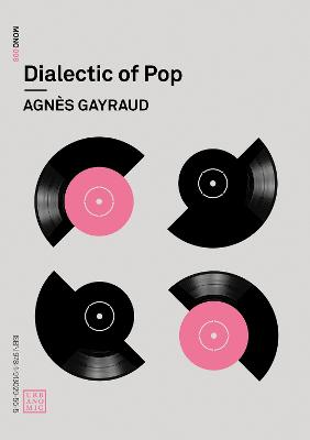 Dialectic of Pop by Agnes Gayraud