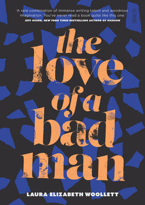 The Love of a Bad Man by Laura Elizabeth Woollett