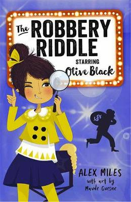 Robbery Riddle, Starring Olive Black by Alex Miles